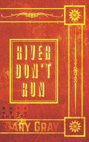 Cover---Gray,-Gary---River-Don't-Run_V3