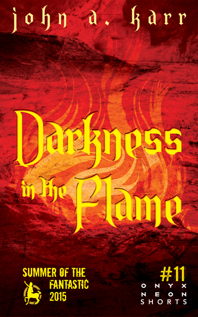 Cover---John-A.-Karr---Darkness-In-The-Flame10